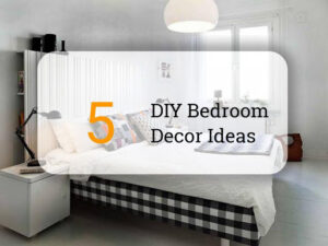 5 Brilliant DIY Bedroom Decor Ideas - Theinfopeak